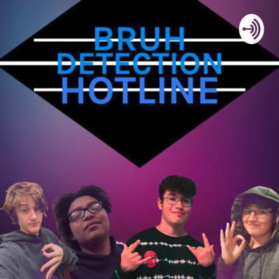 Bruh Detection Hotline