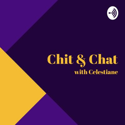 Chit&Chat With Celestiane