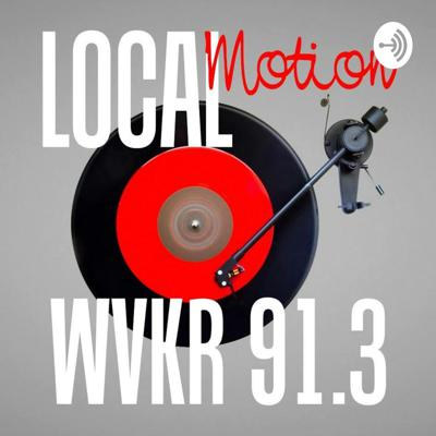 LocalMotion on 91.3 WVKR