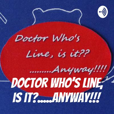 "Doctor Who meets Whose Line is it Anyway... We are a Doctor Who improv podcast based (loosely) on the improv game ""Film Dub"". It's where everything is made up & neither script nor canon matters!"