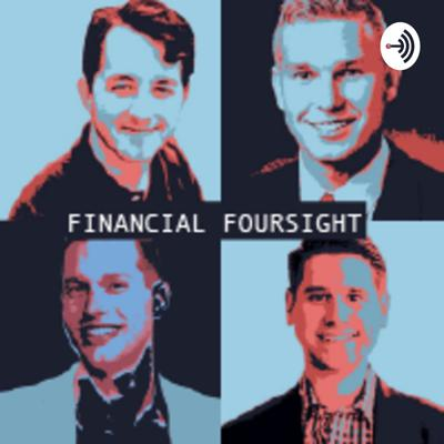 Welcome to Financial Foursight. This podcast is hosted by four fee-only CFP Professionals to help consumers understand the financial industry. Each provides candid insights on topics that matter.   The podcast is for general information and entertainment purposes only and should not be considered investment advice. Nothing contained in this podcast constitutes tax advice, a recommendation for purchase or sale of any security, or investment advisory services. The opinions expressed by the hosts and guests are solely their own and not representative of any of their respective firms.