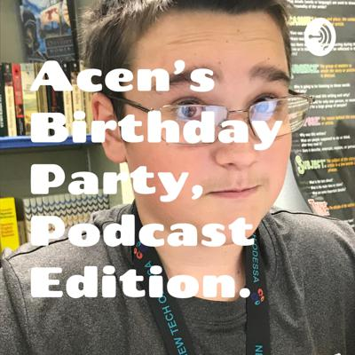 Cover art for Acen's BDay Party