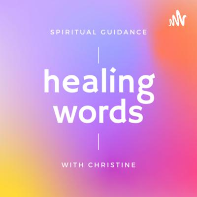 Healing Words with Christine