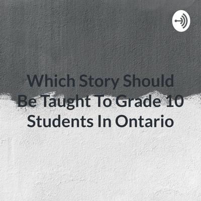 Which Story Should Be Taught To Grade 10 Students In Ontario