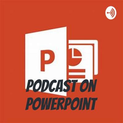 Podcast on PowerPoint
