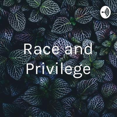 Race and Privilege