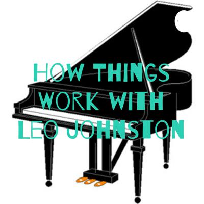How Things Work with Leo Johnston