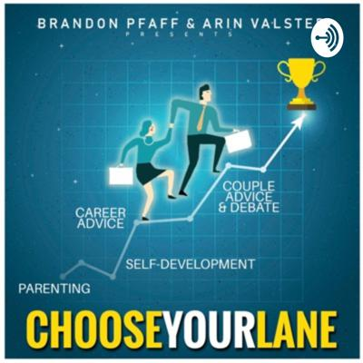 Hey Everyone!!!  This is the ChooseYourLane Podcast!  We are so excited to be here with you all, and share our experiences and giving advice on different topics that ALL can relate too!   Our podcast will cover four huge topics, such as Relationship Advice & Debate, Parenting, Careers, and Self-Development. Support this podcast: https://anchor.fm/chooseyourlane/support