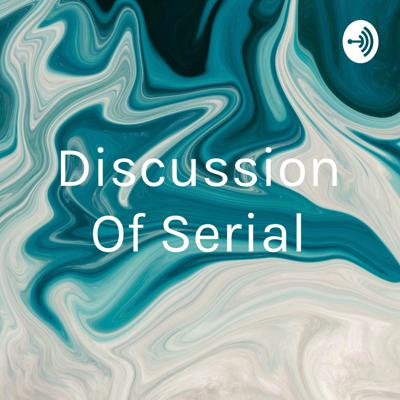 Discussion Of Serial