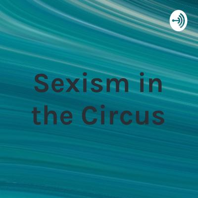 Sexism in the Circus