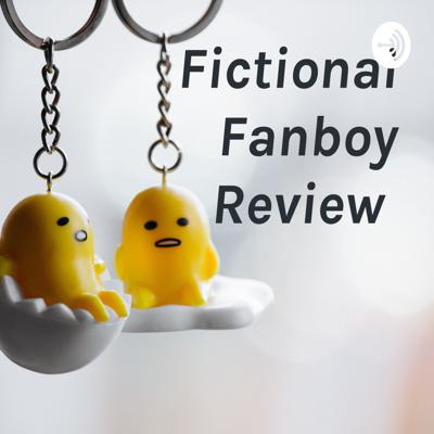 Fictional Fanboy Review