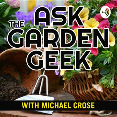 Ask The Garden Geek with Michael Crose