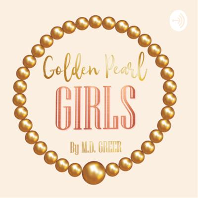 Golden Pearl Girls Podcast