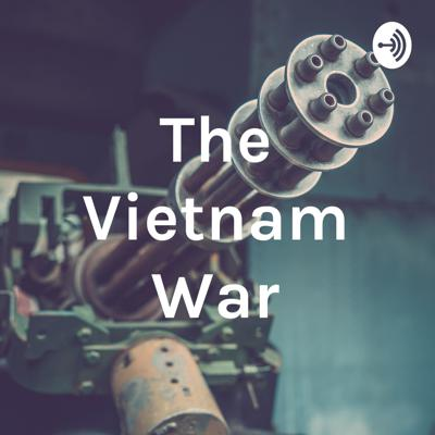 this is our podcast on the Vietnam war