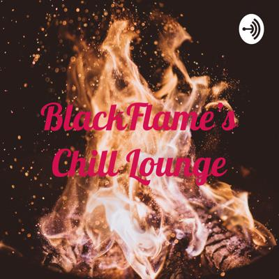 BlackFlame's Chill Lounge