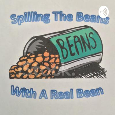 Spilling The Beans- With A Real Bean