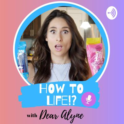 How to LIFE with Dear Alyne