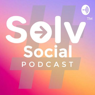 #SolvSocial Podcast