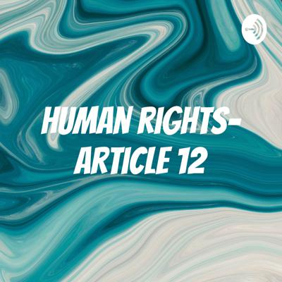 Human rights- Article 12