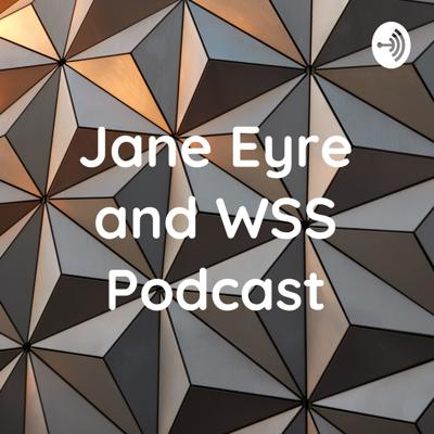 Jane Eyre and WSS Podcast