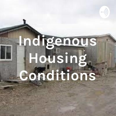Indigenous Housing Conditions