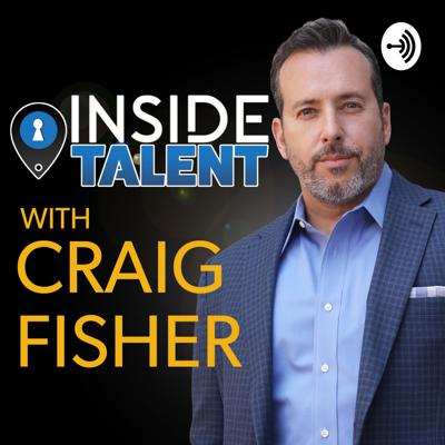 Inside Talent with Craig Fisher