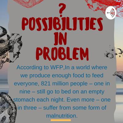 ?Possibilities in Problem, a campaign by KAi initiative to find and share possibilities which can solve global issues.