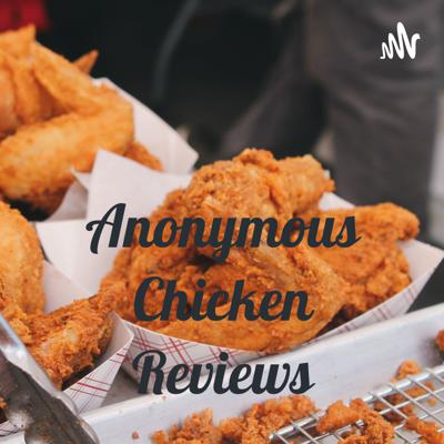 Anonymous Chicken Reviews