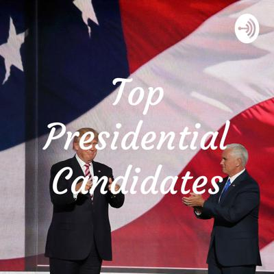 Top Presidential Candidates