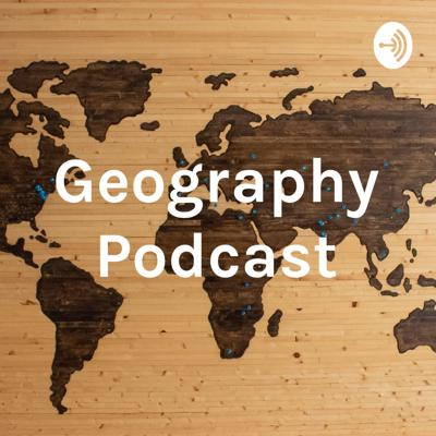 Geography Podcast