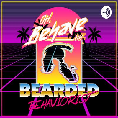 Oh Behave! Podcast