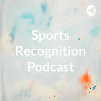 Sports Recognition Podcast