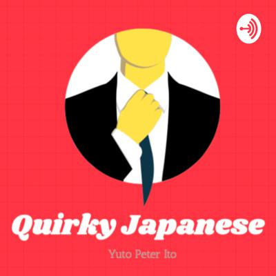 Quirky Japanese Podcast
