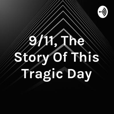 9/11, The Story Of This Tragic Day