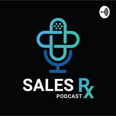Sales RX Podcast