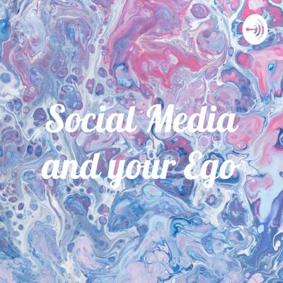Social Media and your Ego