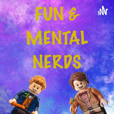 Fun and Mental Nerds