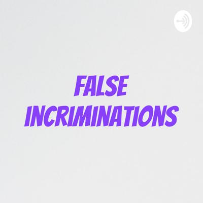 False incriminations