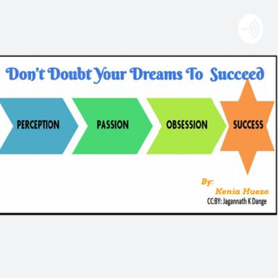 Don't Doubt Your Dreams to Succred