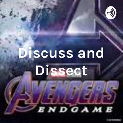 Discuss and Dissect: Avengers Endgame