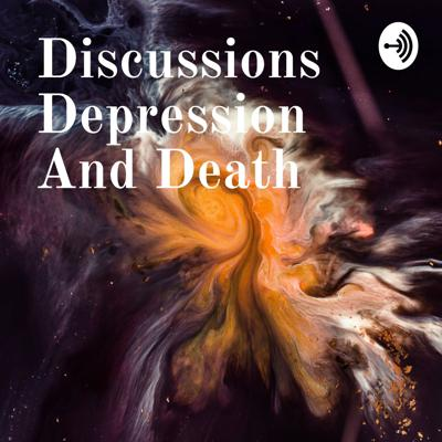 Discussions Depression And Death