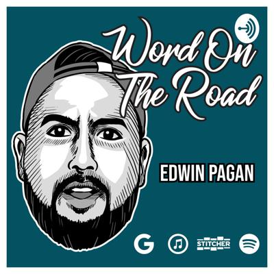 Word On The Road With Edwin Pagan