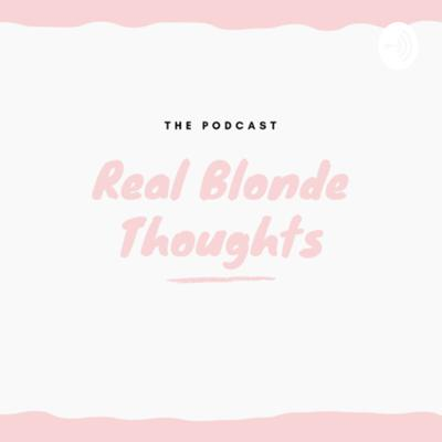 Real Blonde Thoughts