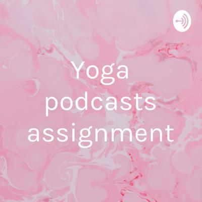Yoga podcasts assignment