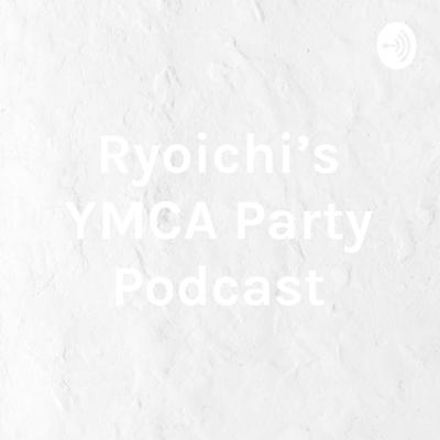 Ryoichi's YMCA Party Podcast