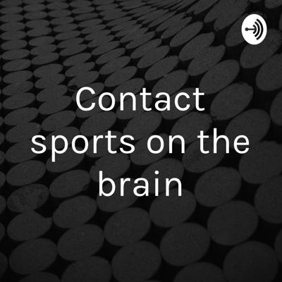 Contact sports on the brain