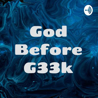 God Before G33k