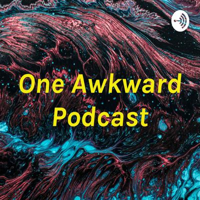 One Awkward Podcast