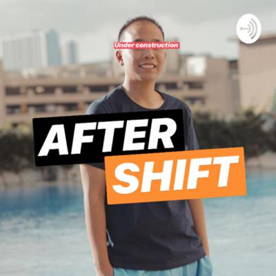 After Shift