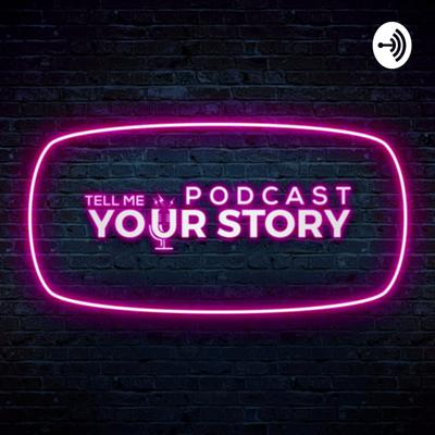 Tell Me Your Story Podcast